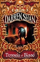 Cirque Du Freak #3: Tunnels of Blood: Book 3 in the Saga of Darren Shan (Cirque Du Freak: The Saga o