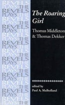 The Roaring Girl (The Revels Plays)
