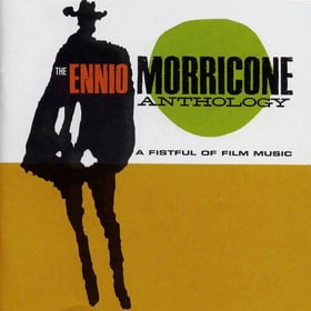 A Fistful Of Film Music: The Ennio Morricone Anthology