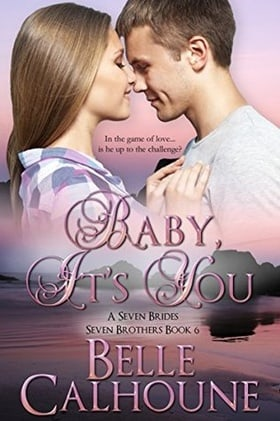 Baby It's You (Seven Brides, Seven Brothers #6)