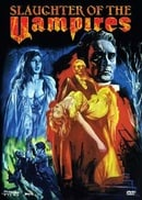 Slaughter of the Vampires  (aka Curse of the Blood Ghouls)