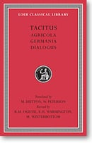 Tacitus, I: Agricola. Germania. Dialogue on Oratory (Loeb Classical Library)