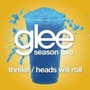 Thriller / Heads Will Roll (Glee Cast Version)