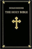 The Holy Bible: Douay-Rheims 1899 American Edition