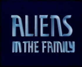 Aliens in the Family