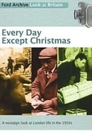 Every Day Except Christmas