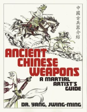 Ancient Chinese Weapons: A Martial Arts Guide