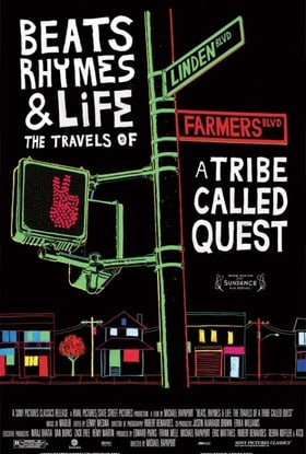 Beats, Rhymes  Life: The Travels of A Tribe Called Quest