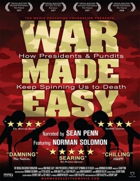 War Made Easy: How Presidents  Pundits Keep Spinning Us to Death