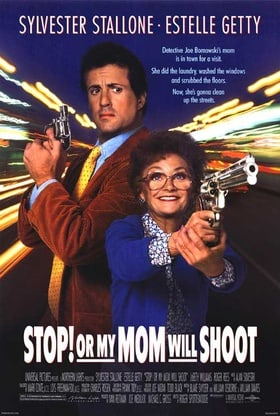 Stop! Or My Mom Will Shoot (1992)