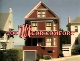 Too Close for Comfort                                  (1980-1987)